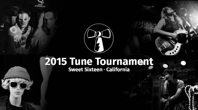 2015 Tune Tourney's Sweet Sixteen: California
