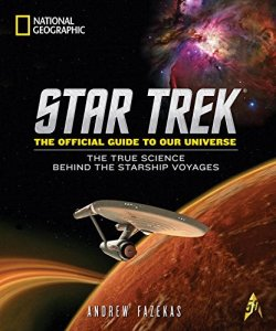 national_geographic_star_trek_the_official_guide_to_our_universe_the_true_science_behind_the_starship_voyages