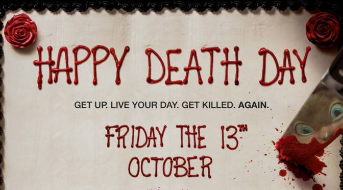 31 DAYS OF HORROR: DAY 17 – HAPPY DEATH DAY
