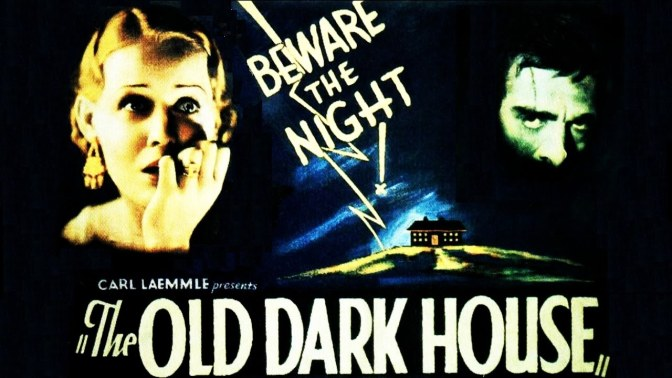 31 DAYS OF HORROR: DAY 19 – THE OLD DARK HOUSE