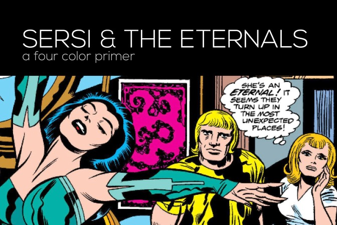 Four Color Primer: Sersi & The Eternals Part 1